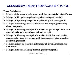 GELOMBANG ELEKTROMAGNETIK  (GEM)