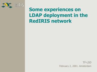Some experiences on LDAP deployment in the RedIRIS network
