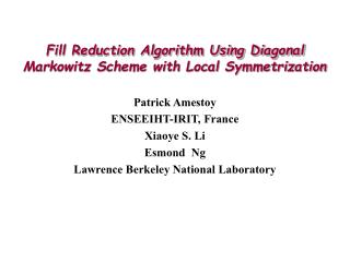 Fill Reduction Algorithm Using Diagonal Markowitz Scheme with Local Symmetrization