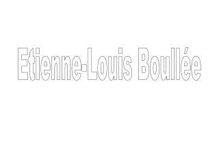 Etienne-Louis Boull e