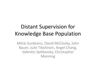 Distant Supervision for Knowledge Base Population
