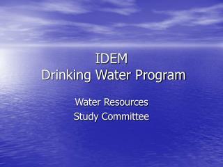 IDEM  Drinking Water Program