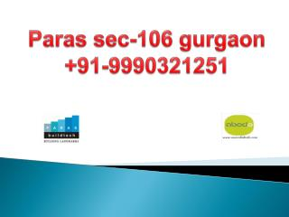 9990321251 paras sector 106 gurgaon dwarka expressway