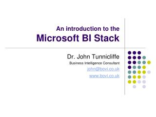 An introduction to the  Microsoft BI Stack