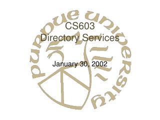 CS603 Directory Services