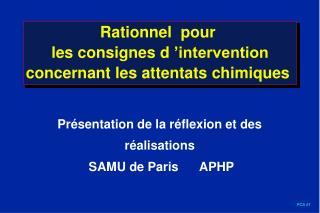 Rationnel  pour  les consignes d  intervention concernant les attentats chimiques