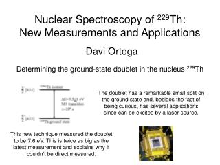 Nuclear Spectroscopy of 229Th: New Measurements and Applications