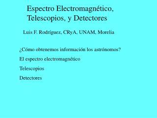 Espectro Electromagn tico, Telescopios, y Detectores