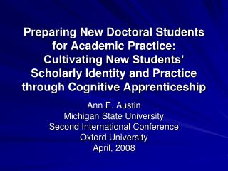 Preparing New Doctoral Students for Academic Practice: Cultivating New Students  Scholarly Identity and Practice through