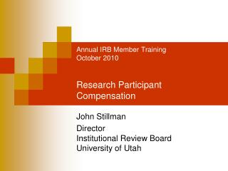 Annual IRB Member Training October 2010 Research Participant Compensation