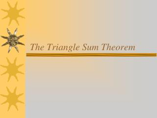 The Triangle Sum Theorem