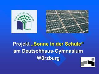 """Projekt  """"Sonne in der Schule"""" am Deutschhaus-Gymnasium Würzburg"""