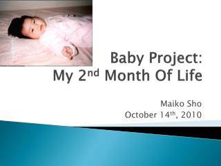 Baby Project: My 2 nd  Month Of Life