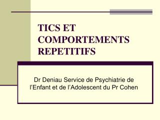 TICS ET COMPORTEMENTS REPETITIFS