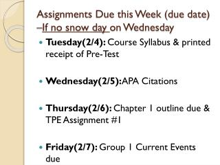 Assignments Due this Week (due date) – If no snow day  on Wednesday