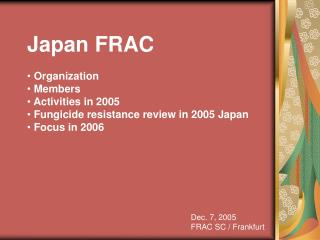 Japan FRAC  Organization  Members  Activities in 2005  Fungicide resistance review in 2005 Japan