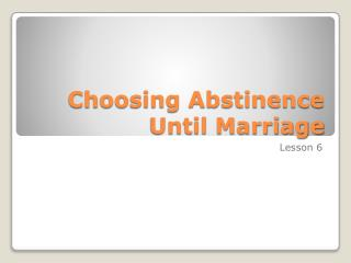 Choosing Abstinence Until Marriage