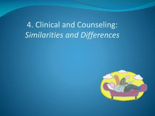 4. Clinical and Counseling: Similarities and Differences
