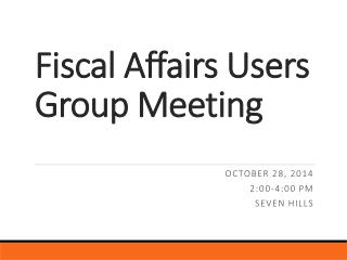 Fiscal Affairs Users Group Meeting