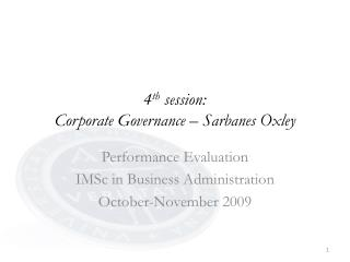 4 th  session: Corporate Governance � Sarbanes Oxley