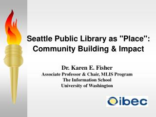 "Seattle Public Library as ""Place"": Community Building & Impact"