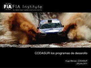 CODASUR los programas de desarollo Hugo Mersan, CODASUR 29 julio 2011