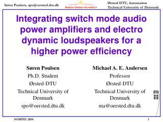 Søren Poulsen Ph.D. Student Ørsted ·DTU Technical University of Denmark spo@oersted.dtu.dk