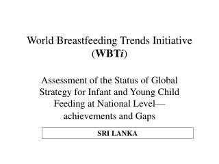 World Breastfeeding Trends Initiative ( WBT i )