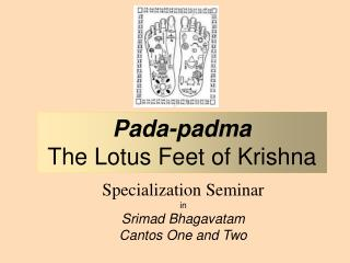 Specialization Seminar  in Srimad Bhagavatam Cantos One and Two