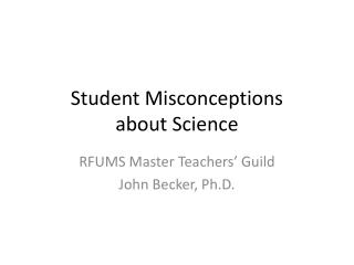 Student Misconceptions about Science