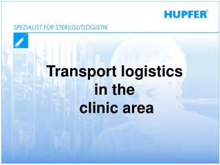 Transport logistics  in the  clinic area