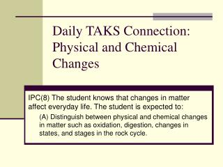 Daily TAKS Connection: Physical and Chemical Changes