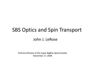 SBS Optics and Spin Transport