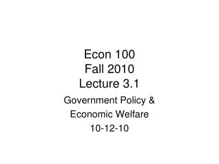 Econ 100 Fall 2010 Lecture 3.1
