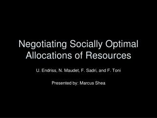 Negotiating Socially Optimal Allocations of Resources