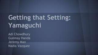 Getting that Setting: Yamaguchi