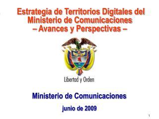 Estrategia de Territorios Digitales del Ministerio de Comunicaciones  – Avances y Perspectivas –