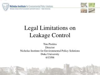 Legal Limitations on  Leakage Control