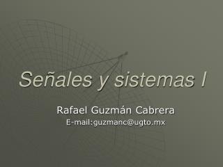 Señales y sistemas I