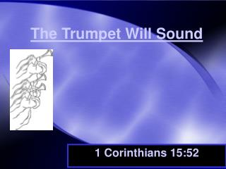 The Trumpet Will Sound