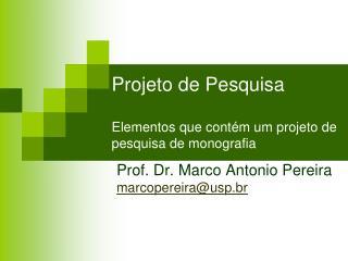 Projeto de Pesquisa Elementos que contém um projeto de pesquisa de monografia