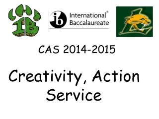 CAS 2014-2015 Creativity, Action    			Service