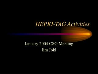 HEPKI-TAG Activities
