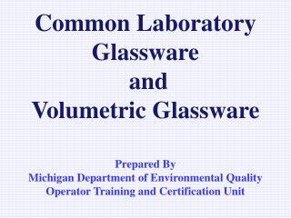 Common Laboratory Glassware  and Volumetric Glassware