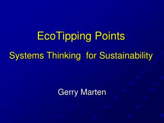 EcoTipping Points Systems Thinking  for  Sustainability