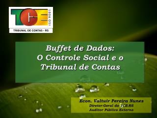 Buffet de  Dados: O Controle Social e o Tribunal de Contas