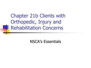 Chapter 21b Clients with Orthopedic, Injury and Rehabilitation Concerns