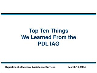 Top Ten Things We Learned From the  PDL IAG