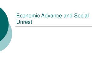 Economic Advance and Social Unrest
