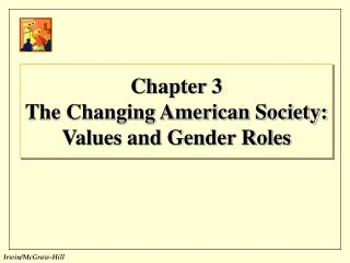 Chapter 3 The Changing American Society: Values and Gender Roles